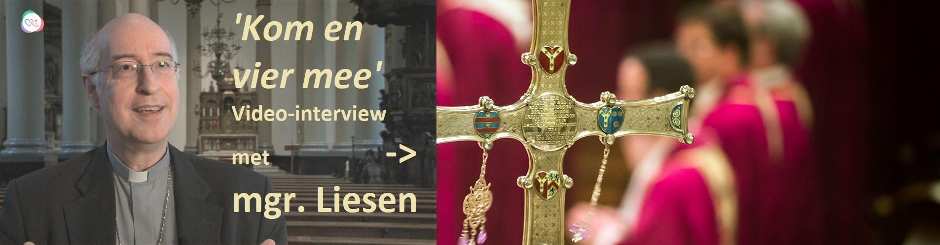 video interview met mgr. Liesen 'kom en vier mee'